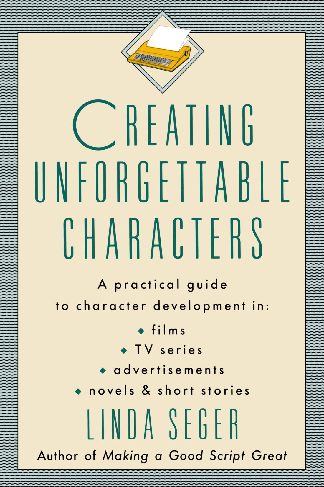 Creating Unforgettable Characters book